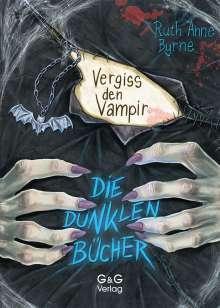 Ruth Anne Byrne: Die dunklen Bücher - Vergiss den Vampir, Buch