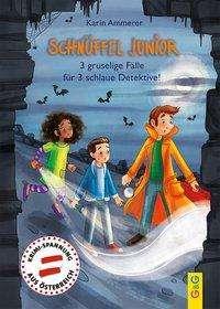 Karin Ammerer: Schnüffel Junior - 3 gruselige Fälle für 3 schlaue Detektive!, Buch