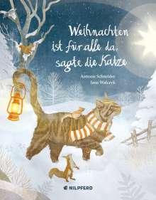Antonie Schneider: Weihnachten ist für alle da, sagte die Katze, Buch