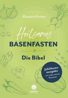Elisabeth Fischer: Heilsames Basenfasten - Die Bibel, Buch
