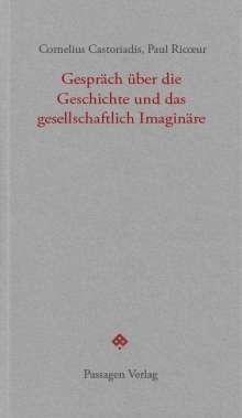 Cornelius Castoriadis: Gespräch über die Geschichte und das gesellschaftlich Imaginäre, Buch