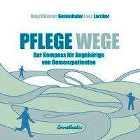 Barbara Larcher: Pflege-Wege, Buch