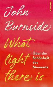 John Burnside: What light there is, Buch