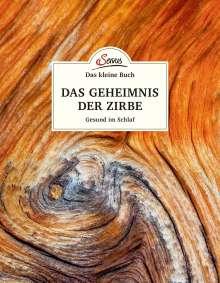 Maximilian Moser: Das kleine Buch: Das Geheimnis der Zirbe, Buch