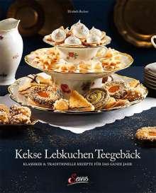 Elisabeth Ruckser: Kekse - Lebkuchen - Teegebäck, Buch