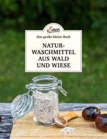 Gabriela Nedoma: Das kleine Buch: Naturwaschmittel aus Wald und Wiese, Buch