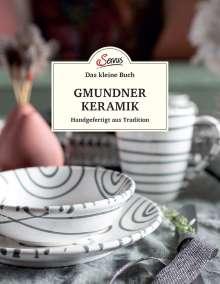 Jakob M. Berninger: Das kleine Buch: Gmundner Keramik, Buch