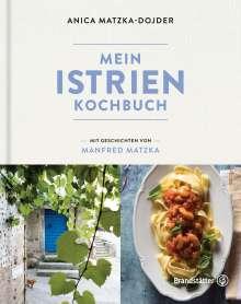 Anica Matzka-Dojder: Mein Istrien-Kochbuch, Buch
