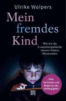 Ulrike Wolpers: Mein fremdes Kind, Buch