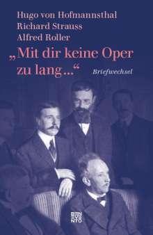 Hugo Von Hofmannsthal: »Mit dir keine Oper zu lang ...«, Buch