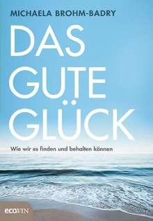 Michaela Brohm-Badry: Das gute Glück, Buch