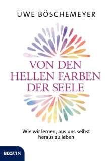 Uwe Böschemeyer: Von den hellen Farben der Seele, Buch