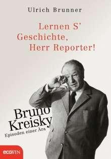 Ulrich Brunner: Lernen S' Geschichte, Herr Reporter!, Buch