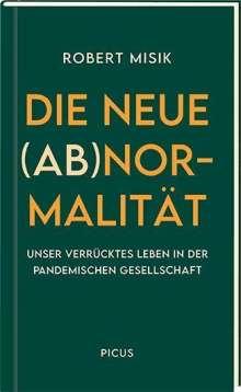 Robert Misik: Die neue (Ab)normalität, Buch