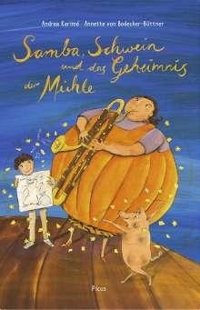 Andrea Karimé: Samba, Schwein und das Geheimnis der Mühle, Buch