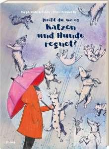 Birgit Unterholzner: Weißt du, wo es Katzen und Hunde regnet?, Buch
