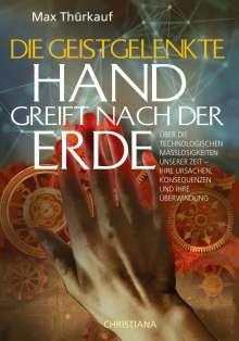 Max Thürkauf: Die geistgelenkte Hand greift nach der Erde, Buch