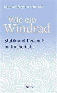 Bernhard Stephan Schneider: Wie ein Windrad, Buch