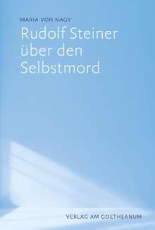 Maria von Nagy: Rudolf Steiner über den Selbstmord, Buch