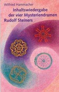 Wilfried Hammacher: Inhaltswiedergabe der vier Mysteriendramen Rudolf Steiners, Buch