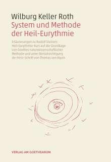 Wilburg Keller Roth: System und Methode der Heil-Eurythmie, Buch