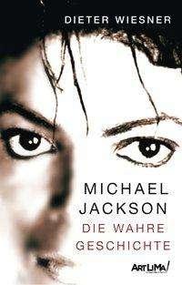 Dieter Wiesner: Michael Jackson - Die wahre Geschichte, Buch