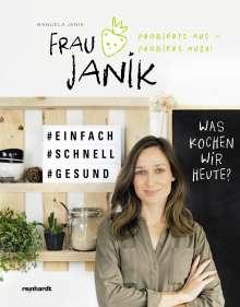Manuela Janik: Frau Janik probierts aus - probiers auch, Buch