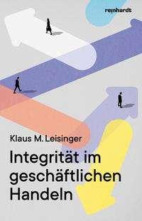 Klaus M. Leisinger: Integrität im geschäftlichen Handeln, Buch