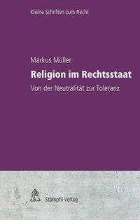 Markus Müller: Religion im Rechtsstaat, Buch