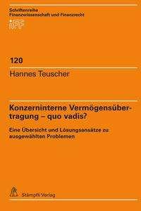Hannes Teuscher: Konzerninterne Vermögensübertragung - quo vadis?, Buch