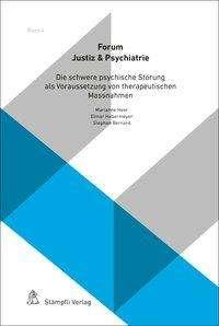 Matthias Koller: Die schwere psychische Störung als Voraussetzung von therapeutischen Massnahmen, Buch