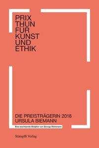 George Steinmann: Prix Thun für Kunst und Ethik - Eine wachsende Skulptur von George Steinmann, Buch