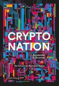 Alexander E. Brunner: Crypto Nation, Buch
