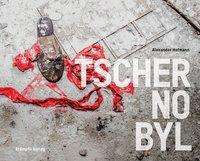 Alexander Hofmann: Tschernobyl - Chernobyl, Buch