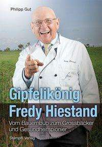 Philipp Gut: Gipfelikönig Fredy Hiestand, Buch