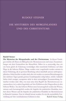Rudolf Steiner: Die Mysterien des Morgenlandes und des Christentums, Buch