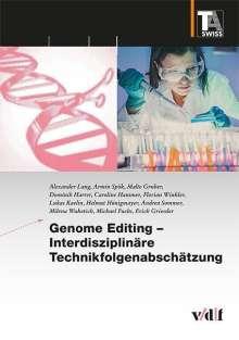 Alexander Lang: Genome Editing - Interdisziplinäre Technikfolgenabschätzung, Buch