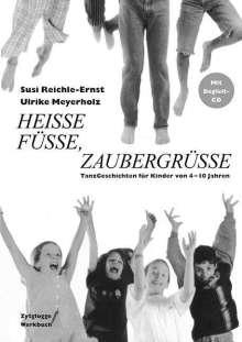 Ulrike Meyerholz: Heisse Füsse, Zaubergrüsse. Inkl. CD, Buch