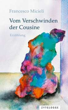 Francesco Micieli: Vom Verschwinden der Cousine, Buch