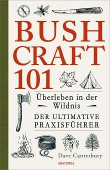 Dave Canterbury: Bushcraft 101 - Überleben in der Wildnis / Der ultimative Survival Praxisführer, Buch