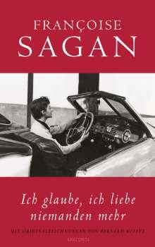 Françoise Sagan: Ich glaube, ich liebe niemanden mehr, Buch