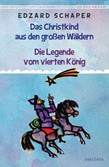 Edzard Schaper: Die Legende vom vierten König / Das Christkind aus den großen Wäldern, Buch