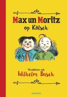 Wilhelm Busch: Max und Moritz op Kölsch, Buch