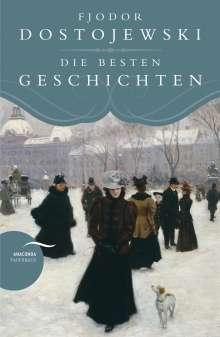 Fjodor M. Dostojewski: Fjodor Dostojewski - Die besten Geschichten, Buch