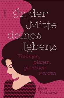 Jane Mathews: In der Mitte deines Lebens, Buch