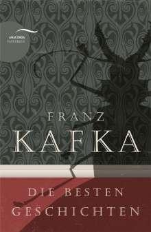 Franz Kafka: Franz Kafka - Die besten Geschichten, Buch