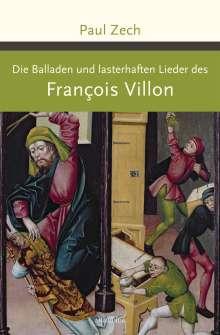 François Villon: Die Balladen und lasterhaften Lieder des Francois Villon, Buch