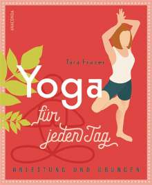 Tara Fraser: Yoga für jeden Tag, Buch