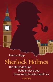Ransom Riggs: Sherlock Holmes - Die Methoden und Geheimnisse des berühmten Meisterdetektivs, Buch