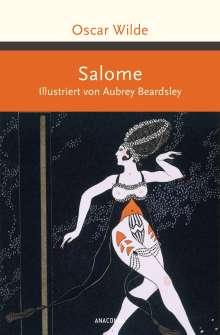 Oscar Wilde: Salome. Illustriert von Aubrey Beardsley -, Buch